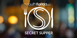 South Florida Secret Supper